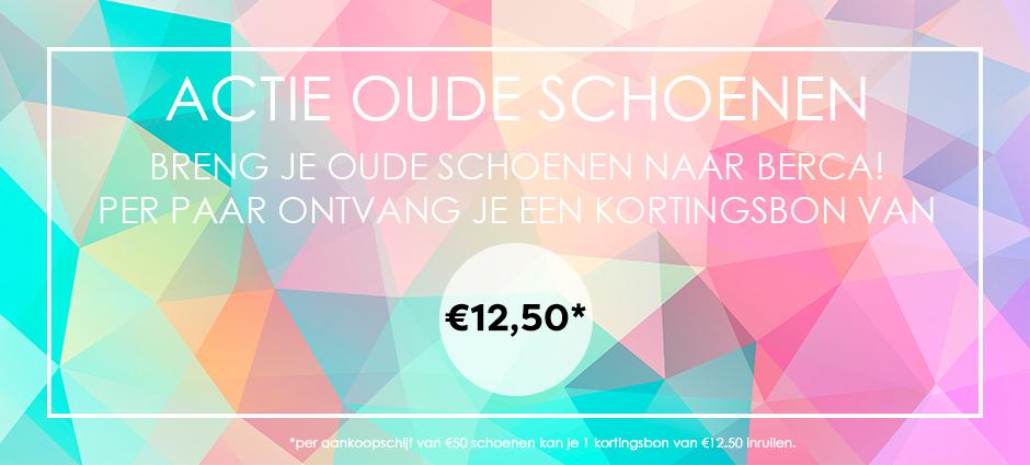 BERCA'S OUDE SCHOENEN ACTIE: ontvang een kortingsbon van € 12.50 per paar oudeschoenen!